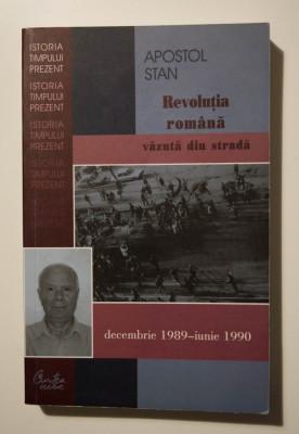 Apostol Stan - Revoluția română văzută din stradă (cu autograf/ dedicație) foto
