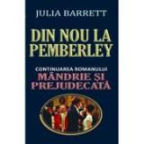 Din nou la Pemberley. Continuarea romanului Mandrie si prejudecata - Julia Barrett