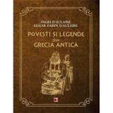 Povesti si legende din Grecia Antica - Edgar Parin Daulaire, Ingri Daulaire