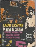 Lazar Cassvan - O lume de celuloid. Secvente dintr-un film imaginar