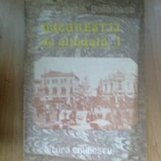 n4 CONSTANTIN BACALBASA - BUCURESTII DE ALTADATA volumul 1