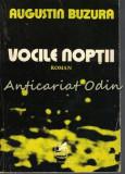 Vocile Noptii. Roman- Augustin Buzura