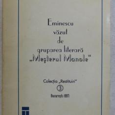 """EMINESCU VAZUT DE GRUPAREA LITERARA : MESTERUL MANOLE """" , editie ingrijita de NICOLAE SCURTU , 1997"""