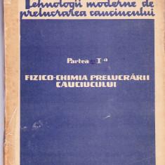 FIZICO-CHIMIA PRELUCRARII CAUCIUCULUI PARTEA 1