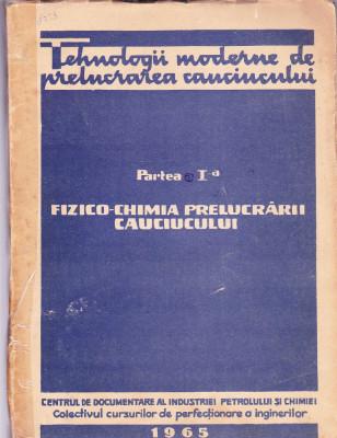 FIZICO-CHIMIA PRELUCRARII CAUCIUCULUI PARTEA 1 foto