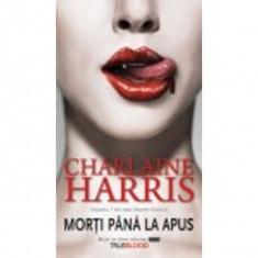 Charlaine Harris - Morti pana la apus