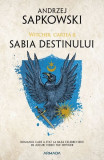 Sabia destinului. Seria Witcher (Vol.2)