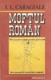 Cumpara ieftin Moftul Roman - I. L. Caragiale