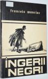 Ingerii negri -Francois Mauriac 1991