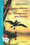 Cumpara ieftin Minunata calatorie a lui Nils Holgersson prin Suedia/Selma Lagerlof, Cartex 2000