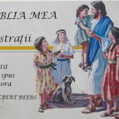 Biblia mea cu ilustratii - De citit si spus altora - V. Gilbert Beers