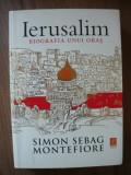 SIMON SEBAG MONTEFIORE - IERUSALIM, BIOGRAFIA UNUI ORAS - 2012