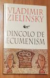 Dincolo de ecumenism de Vladimir Zielinsky