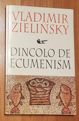 Dincolo de ecumenism de Vladimir Zielinsky foto