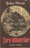 Tara Blanurilor - Jules Verne