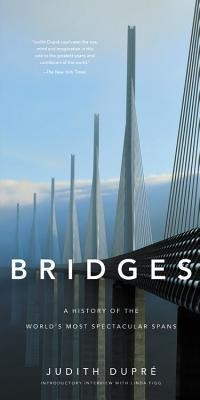 Bridges: A History of the World's Most Spectacular Spans foto