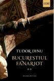Bucurestiul fanariot. Vol II. Administratie, mestesuguri, negot/Tudor Dinu