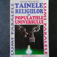 CRISTIAN NEGUREANU - TAINELE RELIGIILOR SI POPULATIILE UNIVERSULUI