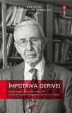 Impotriva derivei. Volum omagial Stelian Dumistracel *80/Asociatia Studentilor Jurnalisti din Iasi, Adenium