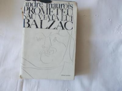 Prometeu sau viata lui Balzac     Andre Maurois1972 foto