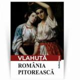 Romania pitoreasca/Alexandru Vlahuta