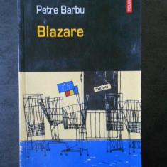 PETRE BARBU - BLAZARE