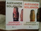 PAVILIONUL CANCEROSILOR-ALEXANDR SOLJENITIN (2 VOL)