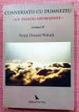 Conversatii cu Dumnezeu. Un dialog neobisnuit volumul II - Neale Donald Walsch