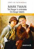 Tom Saweyer in strainatate/Tom Saweyer detectiv/Mark Twain, Minerva