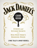 Jack Daniel's Cookbook: Stories and Kitchen Secrets from Miss Mary Bobo's Boarding House