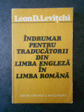 L. D. LEVITCHI - INDRUMAR PENTRU TRADUCATORII DIN LIMBA ENGLEZA IN LIMBA ROMANA