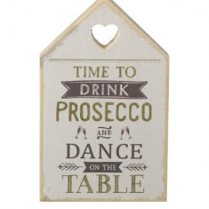 Tablou motivational TIME TO DRINK PROSECCO AND DANCE ON THE TABLE 11 x 18 cm