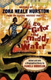 Go Gator and Muddy the Water: Writings by Zora Neale Hurston from the Federal Writers' Project