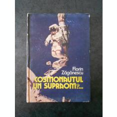 FLORIN ZAGANESCU - COSMONAUTUL UN SUPRAOM ?... (1985, editie cartonata)