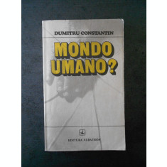 DUMITRU CONSTANTINESCU - MONDO UMANO ?