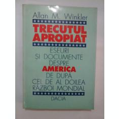 TRECUTUL APROPIAT - Allan M. Winkler