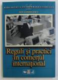 REGULI SI PRACTICI IN COMERTUL INTERNATIONAL - TIPOLOGIA SI NEGOCIEREA CONTRACTELOR DE COMERT EXTERIOR - GHID PRACTIC de ION SANDULESCU , 1998 , PREZ
