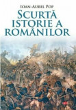 Scurta istorie a romanilor. Carte pentru toti. Vol. 150/Ioan-Aurel Pop