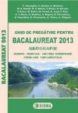 Ghid de pregatire pentru bacalaureat 2013 - geografie