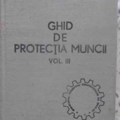 GHID DE PROTECTIA MUNCII VOL. III (3) - COLECTIV