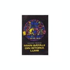 Manole Neagoe - Mari bătălii din istoria lumii ( vol. I )