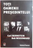 TOTI OAMENII PRESEDINTELUI de CARL BERNSTEIN , BOB WOODWARD , 2006, Rao