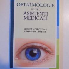 OFTALMOLOGIE PENTRU ASISTENTI MEDICALI de MONICA MOLDOVEANU , ADRIAN MOLDOVEANU