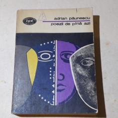 Adrian Paunescu - Poezii de pina azi - bpt - Bucuresti 1978