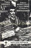 Cumpara ieftin Prabusirea Imperiului Sovietic Si Viitorul Romaniei Nostradamus- Vlaicu Ionescu