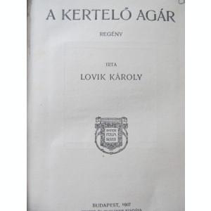 A kertelo agar , 1907 - Lovik Karoly