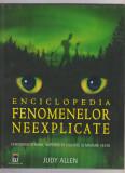ENCICLOPEDIA FENOMENELOR NEEXPLICATE -Judy Allen- Noua,neutilizata