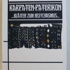 KARPATEN - PATERIKON - BLATTER ZUM HESYCHASMUS , EDITIE IN LIMBA GERMANA , 2019