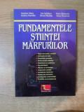 FUNDAMENTELE STIINTEI MARFURILOR de MARIETA OLARU , ION SCHILERU , ANCA PURCAREA ... , Bucuresti 1999