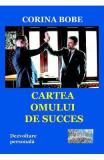 Cartea omului de succes - Corina Bobe